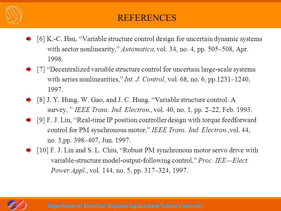 REFERENCES [6] K.-C. Hsu, Variable structure control design for uncertain dynamic systems.